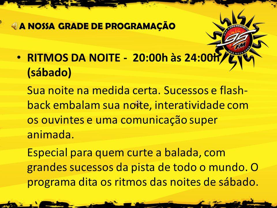 RITMOS DA NOITE - 20:00h às 24:00h (sábado)