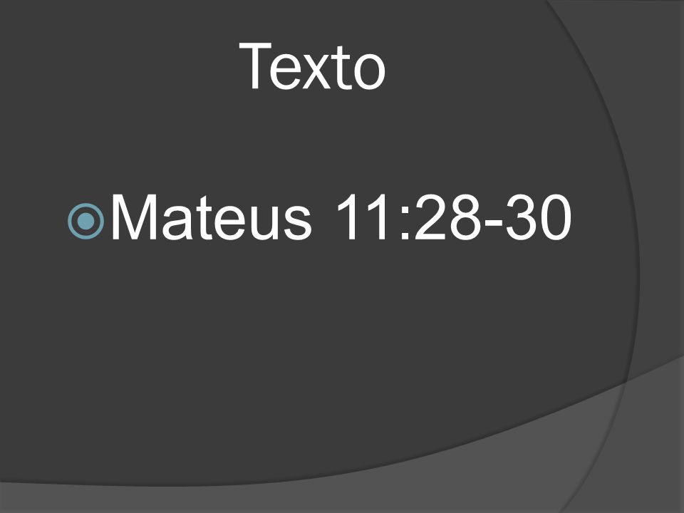 Texto Mateus 11:28-30