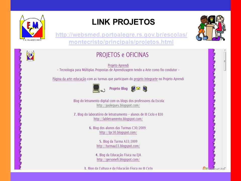 LINK PROJETOS http://websmed.portoalegre.rs.gov.br/escolas/ montecristo/principais/projetos.html