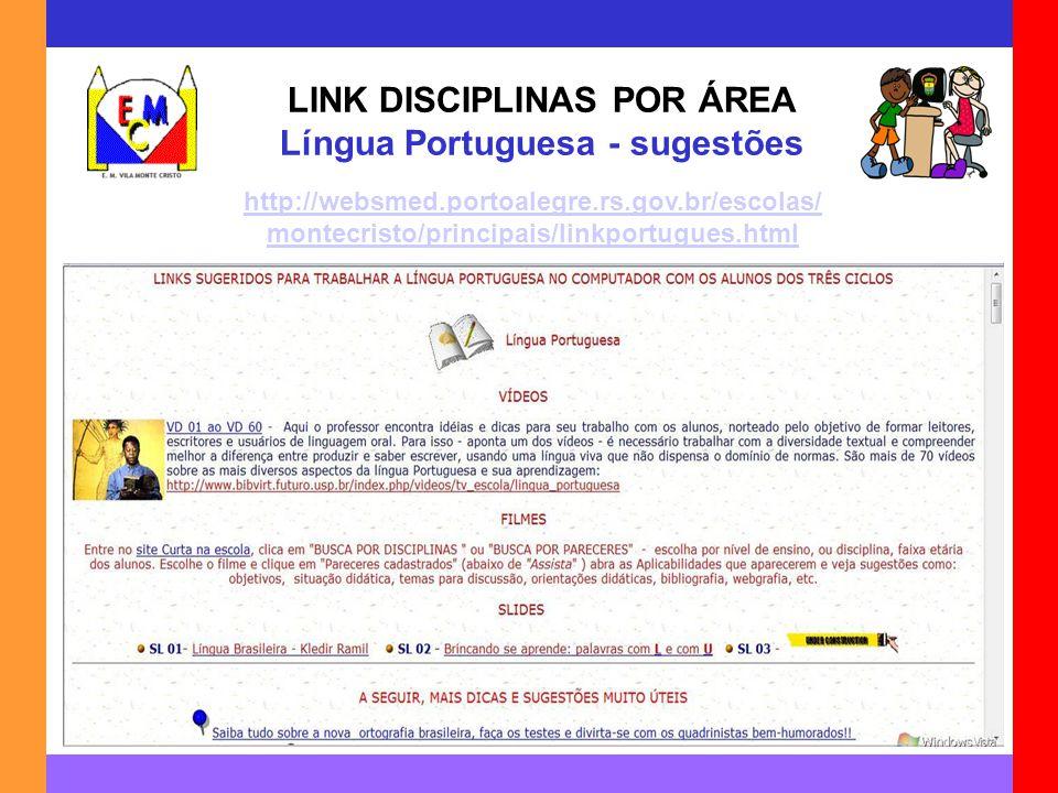 LINK DISCIPLINAS POR ÁREA Língua Portuguesa - sugestões
