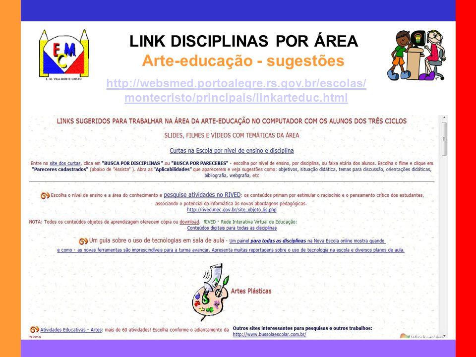 LINK DISCIPLINAS POR ÁREA Arte-educação - sugestões