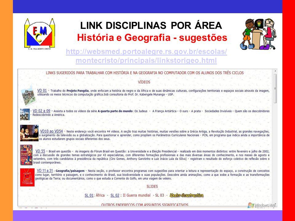 LINK DISCIPLINAS POR ÁREA História e Geografia - sugestões