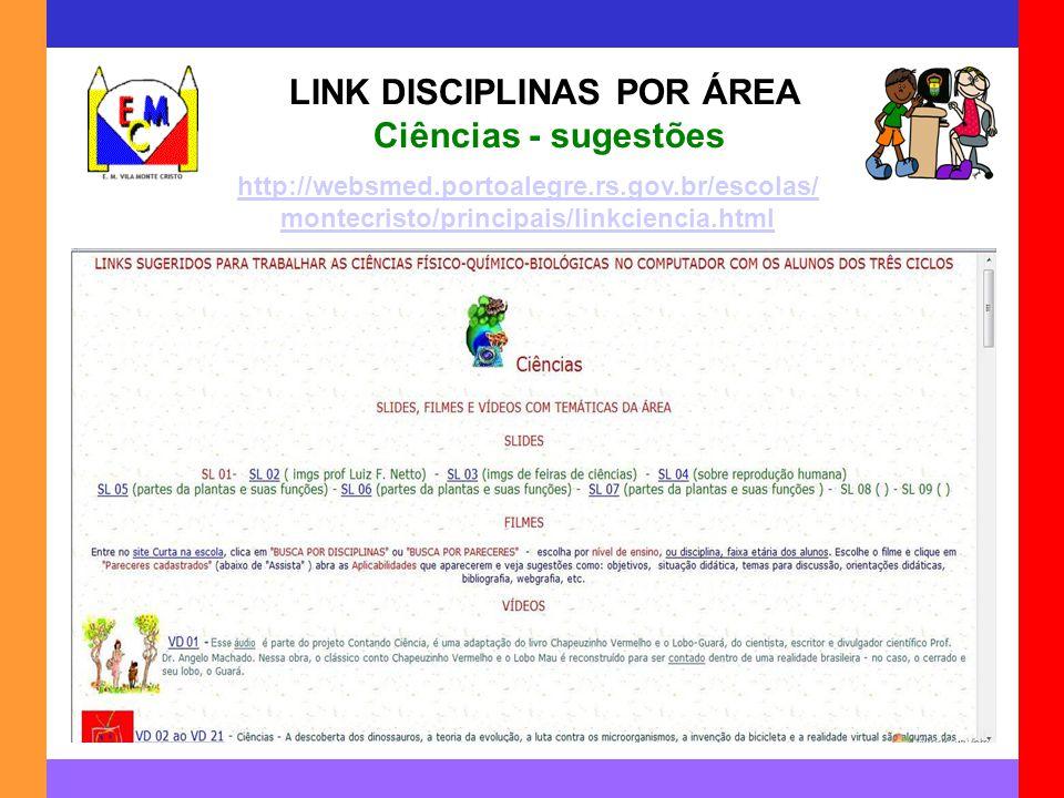 LINK DISCIPLINAS POR ÁREA Ciências - sugestões