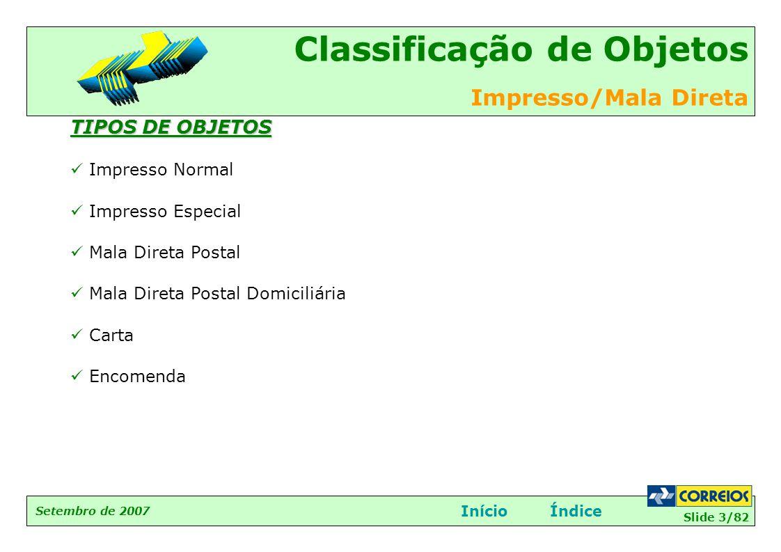 TIPOS DE OBJETOS Impresso Normal Impresso Especial Mala Direta Postal