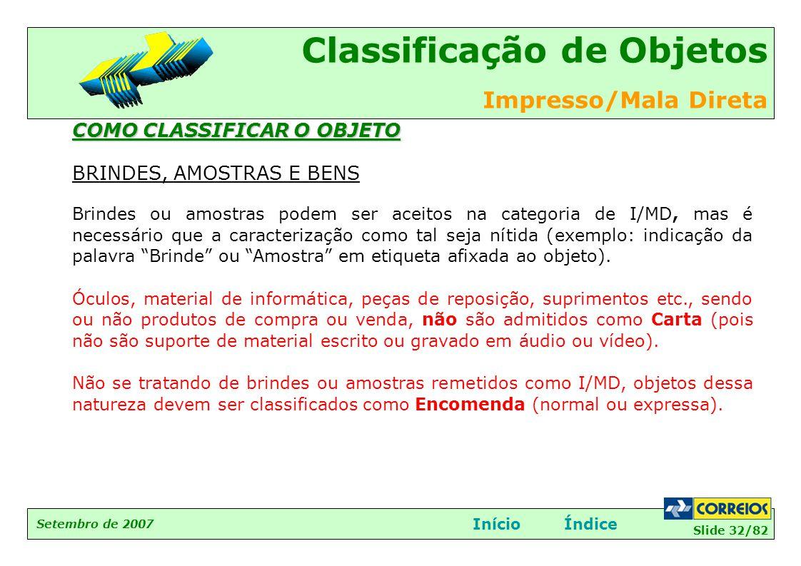 COMO CLASSIFICAR O OBJETO BRINDES, AMOSTRAS E BENS
