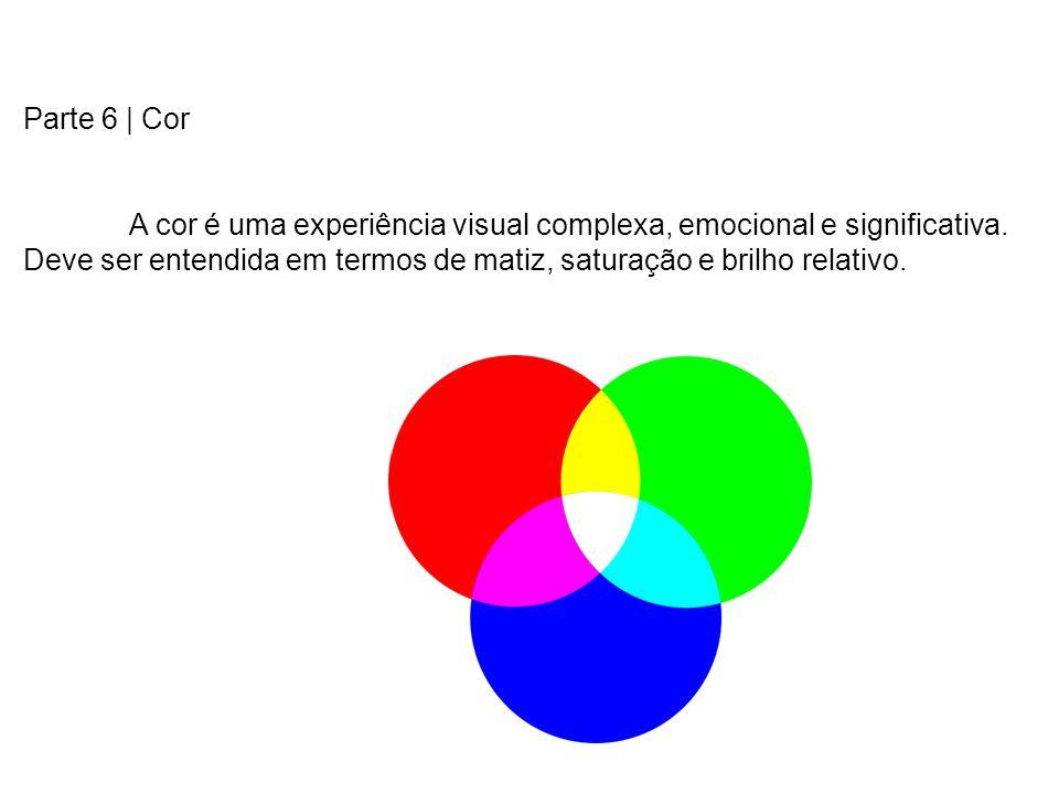 Parte 6 | Cor A cor é uma experiência visual complexa, emocional e significativa.