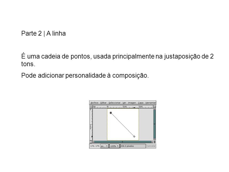 Parte 2 | A linha É uma cadeia de pontos, usada principalmente na justaposição de 2 tons.