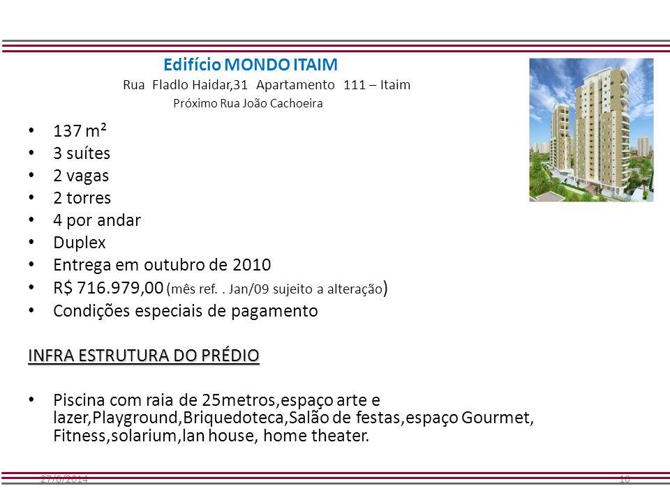 R$ 716.979,00 (mês ref. . Jan/09 sujeito a alteração)