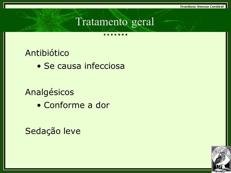 Tratamento geral Antibiótico Se causa infecciosa Analgésicos