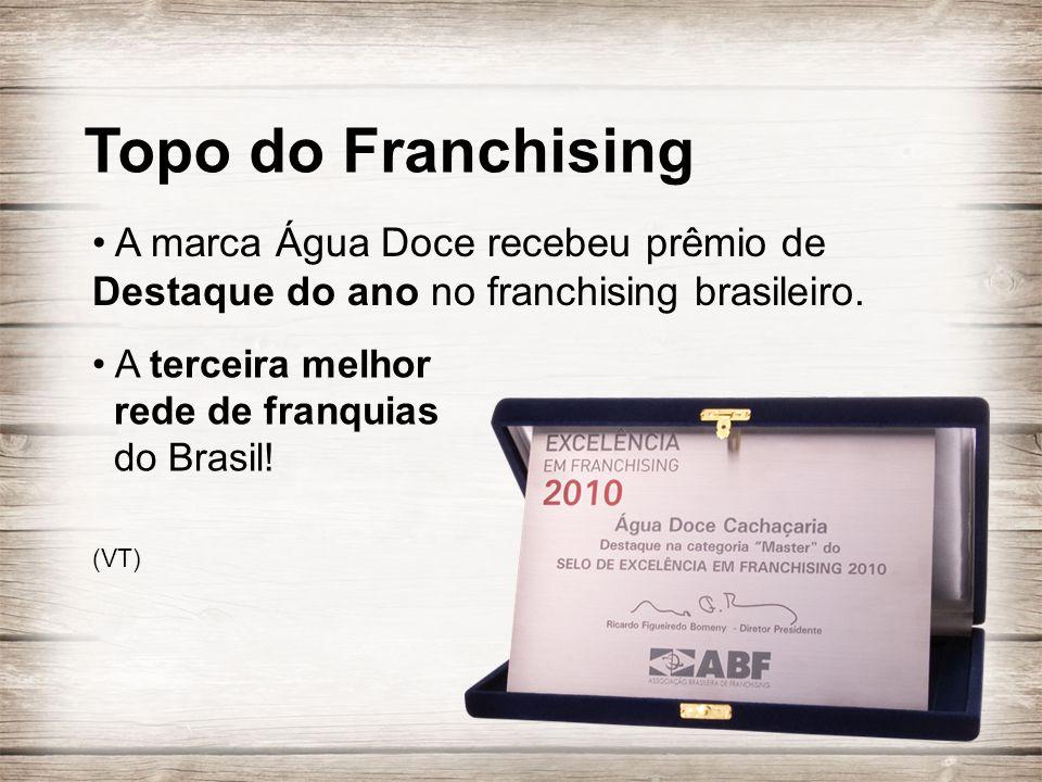 Topo do Franchising • A marca Água Doce recebeu prêmio de Destaque do ano no franchising brasileiro.