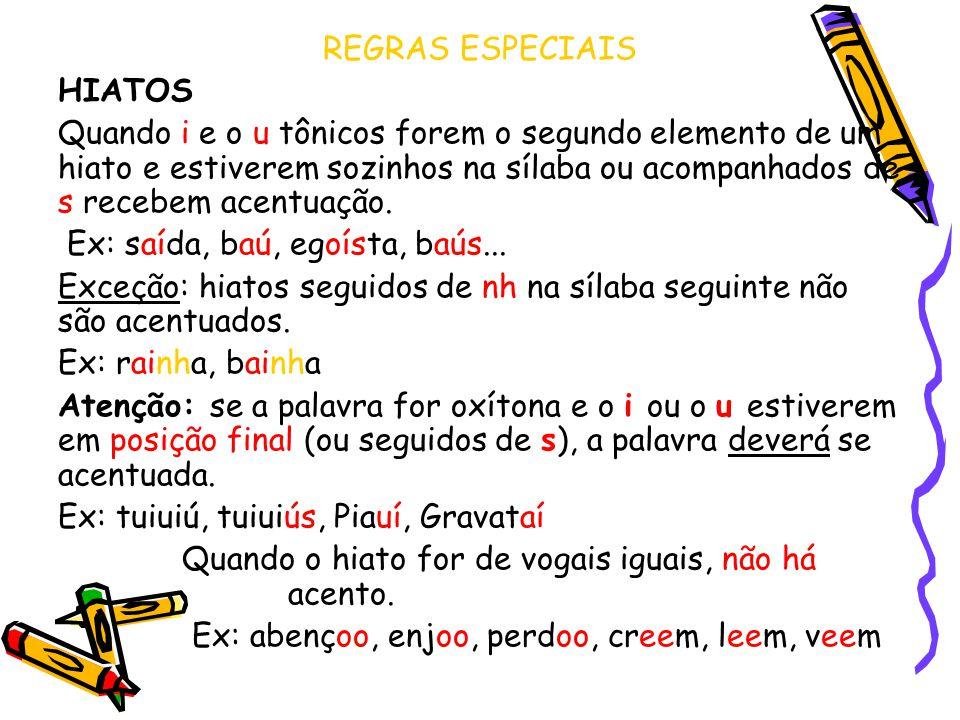 REGRAS ESPECIAIS HIATOS.