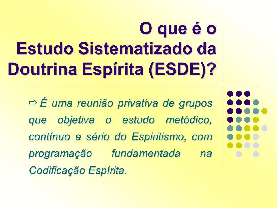 O que é o Estudo Sistematizado da Doutrina Espírita (ESDE)