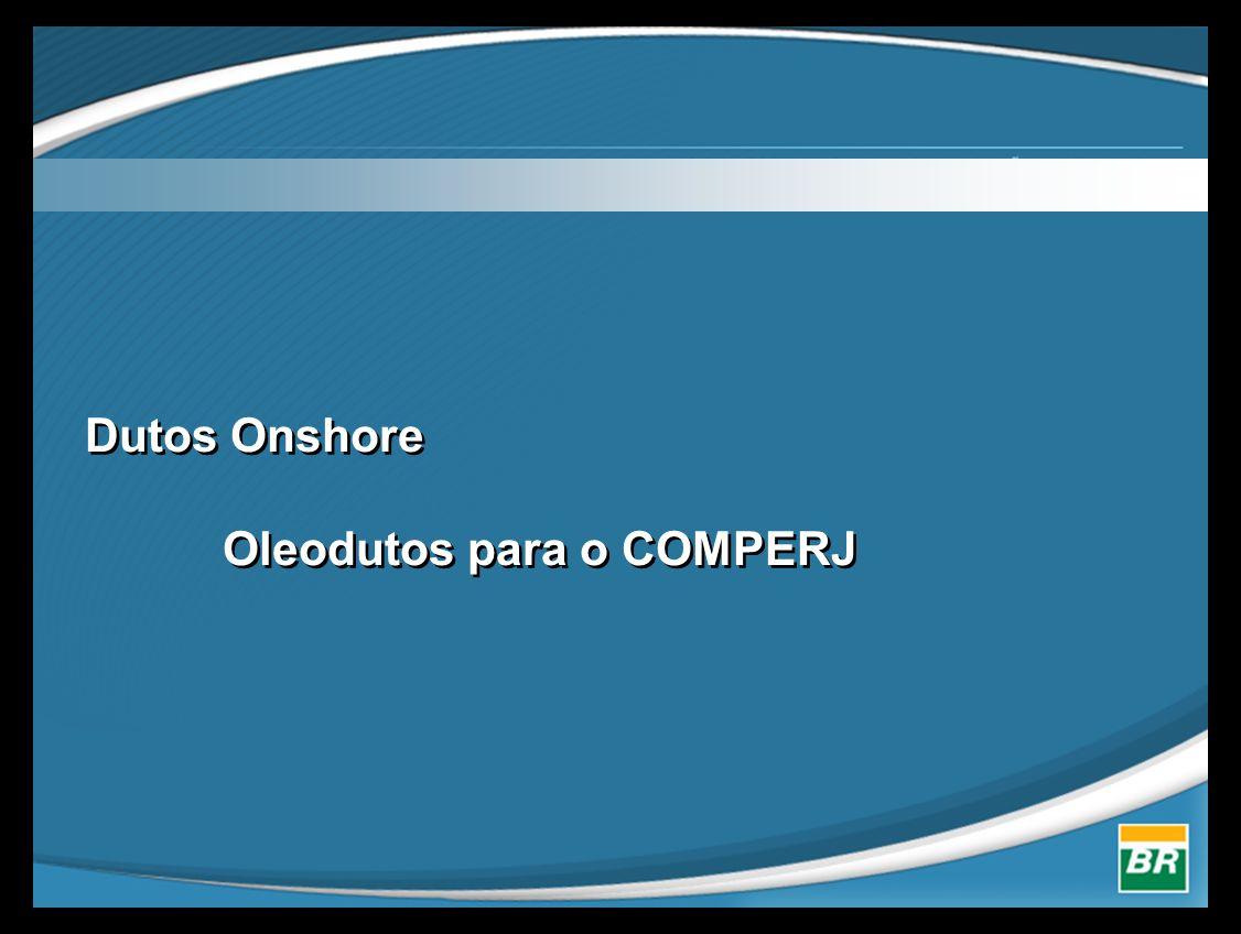 Dutos Onshore Oleodutos para o COMPERJ
