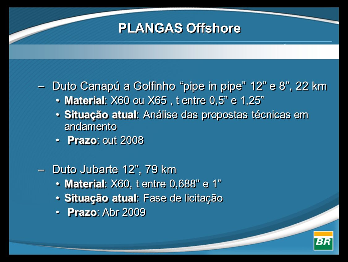 PLANGAS Offshore Duto Canapú a Golfinho pipe in pipe 12 e 8 , 22 km