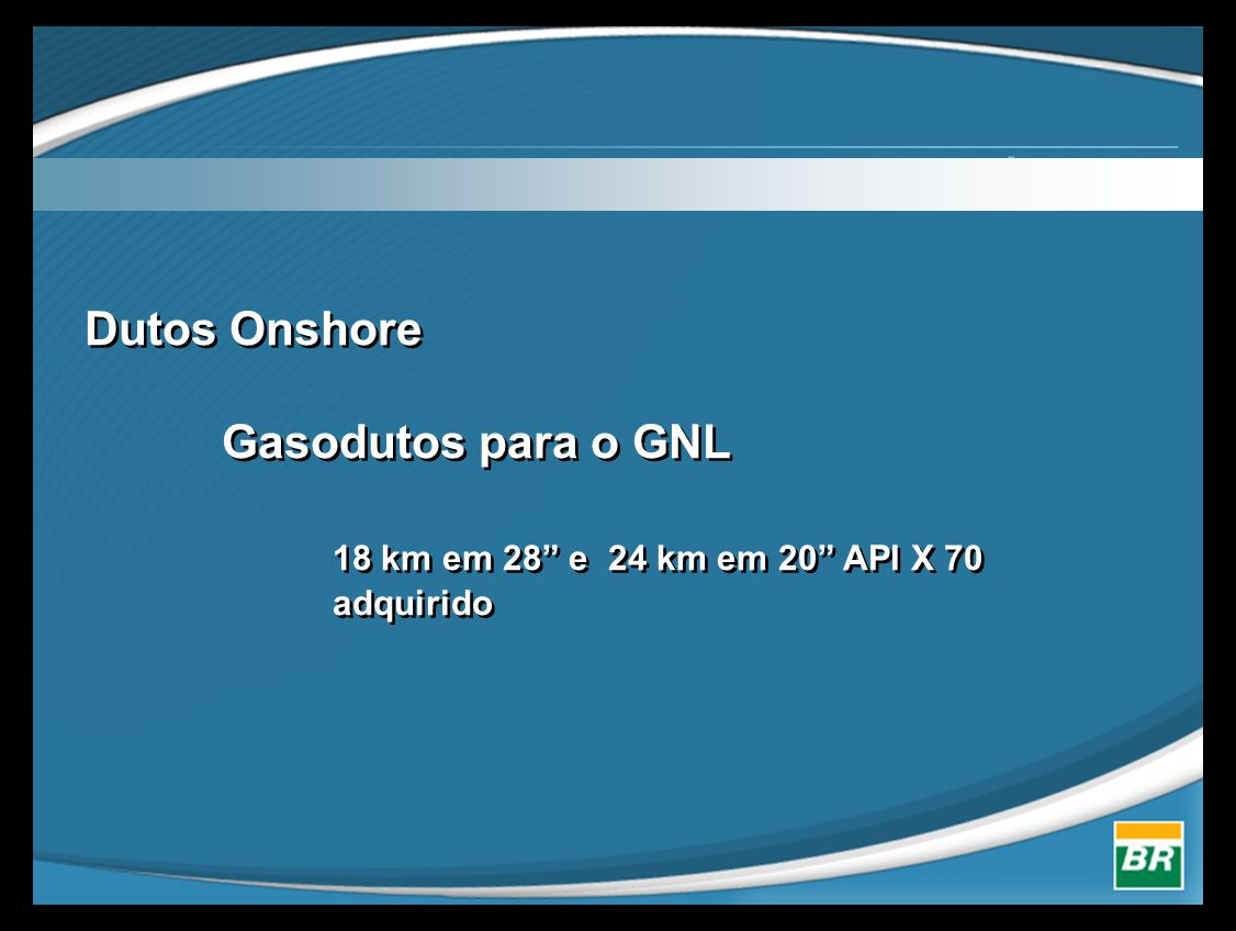 Dutos Onshore. Gasodutos para o GNL