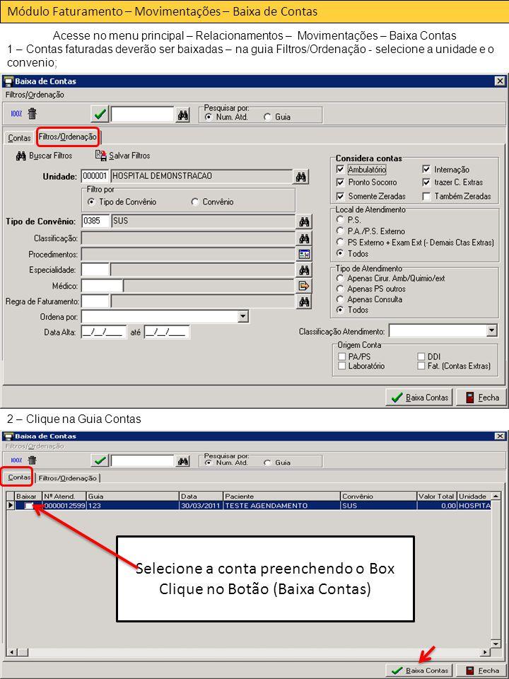 Selecione a conta preenchendo o Box Clique no Botão (Baixa Contas)