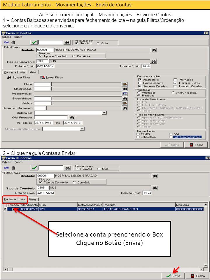 Selecione a conta preenchendo o Box Clique no Botão (Envia)
