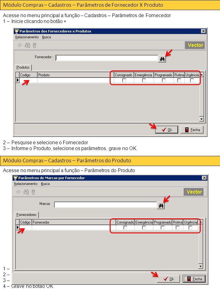 Módulo Compras – Cadastros – Parâmetros de Fornecedor X Produto