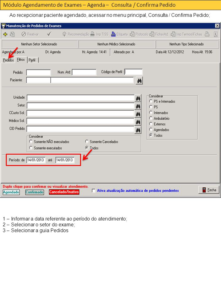Módulo Agendamento de Exames – Agenda – Consulta / Confirma Pedido