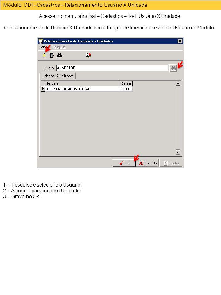 Acesse no menu principal – Cadastros – Rel. Usuário X Unidade