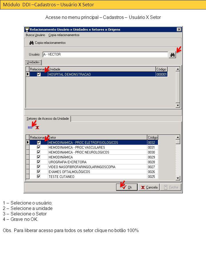 Acesse no menu principal – Cadastros – Usuário X Setor