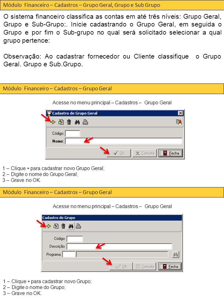 Módulo Financeiro – Cadastros – Grupo Geral, Grupo e Sub Grupo