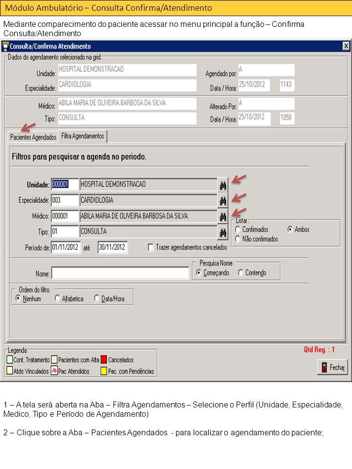 Módulo Ambulatório – Consulta Confirma/Atendimento