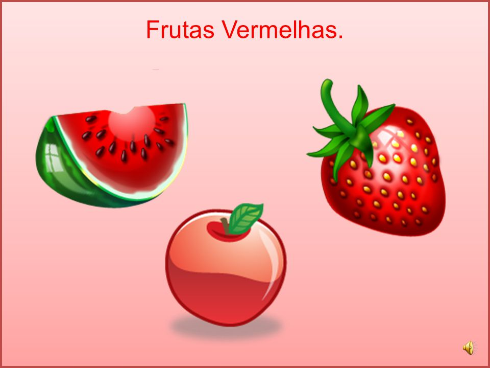 Frutas Vermelhas.