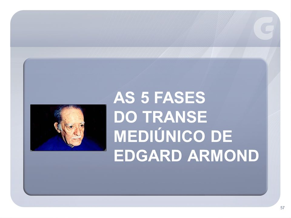 AS 5 FASES DO TRANSE MEDIÚNICO DE EDGARD ARMOND 57
