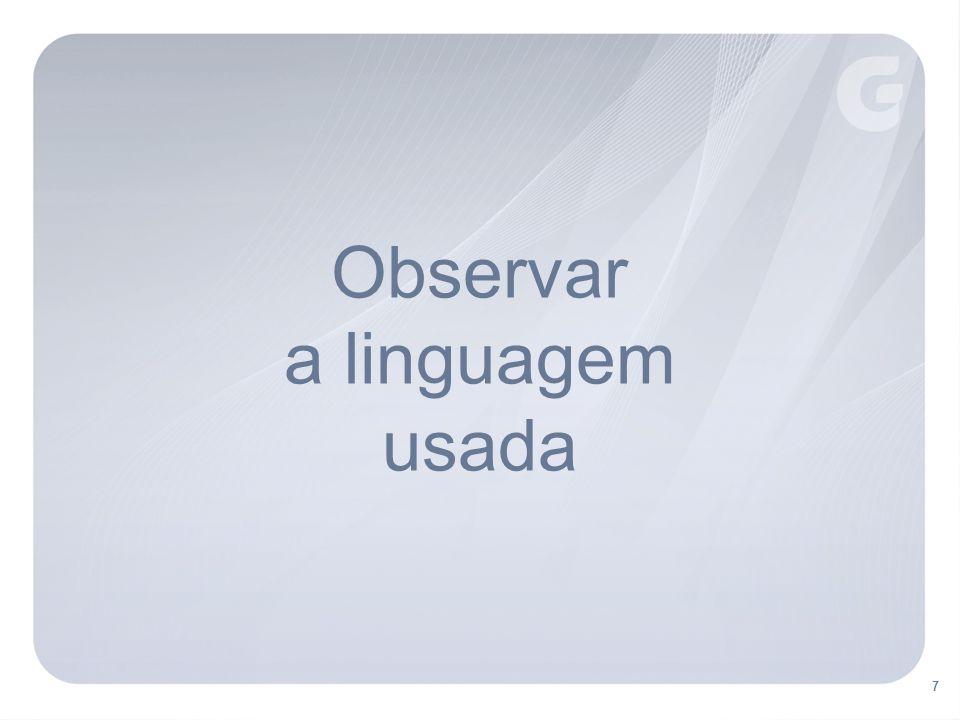 Observar a linguagem usada