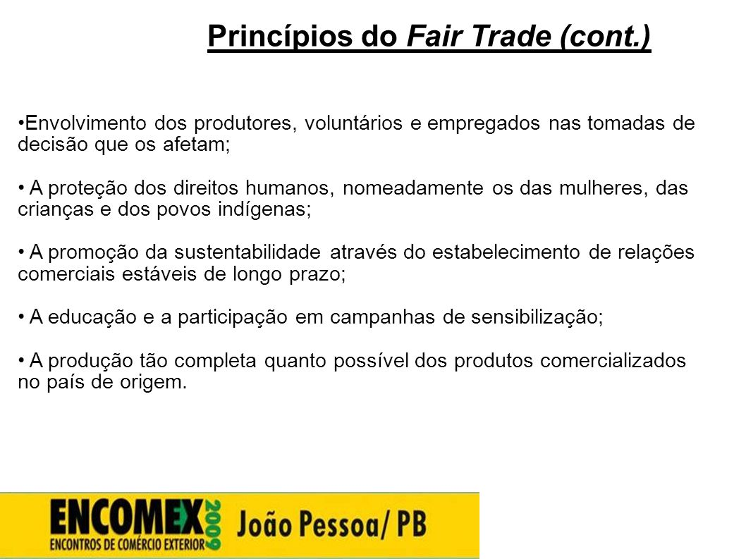 Princípios do Fair Trade (cont.)