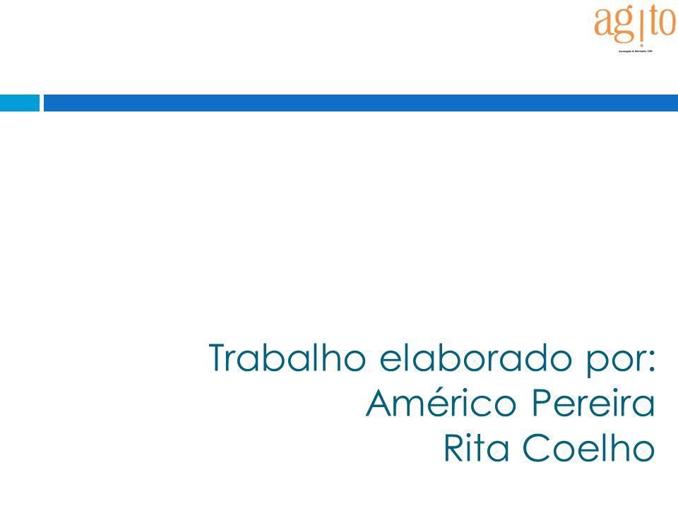 Trabalho elaborado por: Américo Pereira Rita Coelho