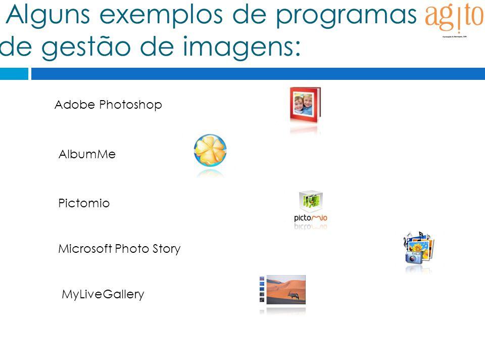 Alguns exemplos de programas de gestão de imagens: