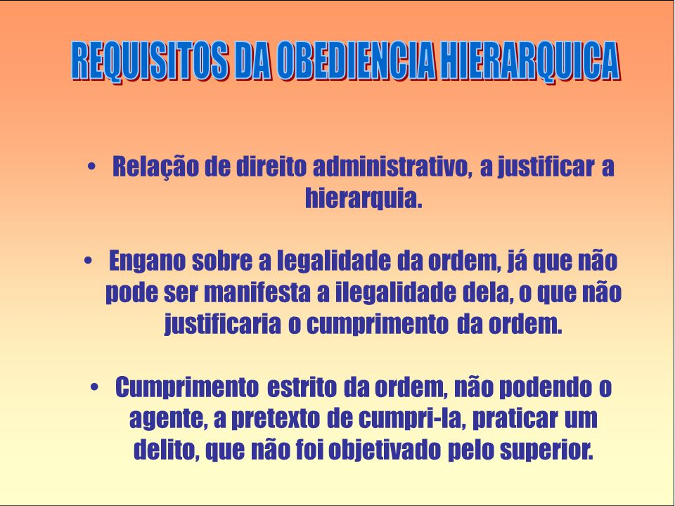 REQUISITOS DA OBEDIENCIA HIERARQUICA
