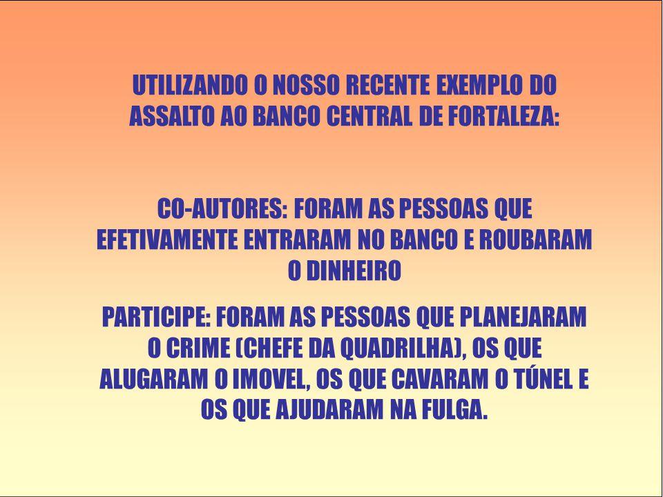 UTILIZANDO O NOSSO RECENTE EXEMPLO DO ASSALTO AO BANCO CENTRAL DE FORTALEZA: