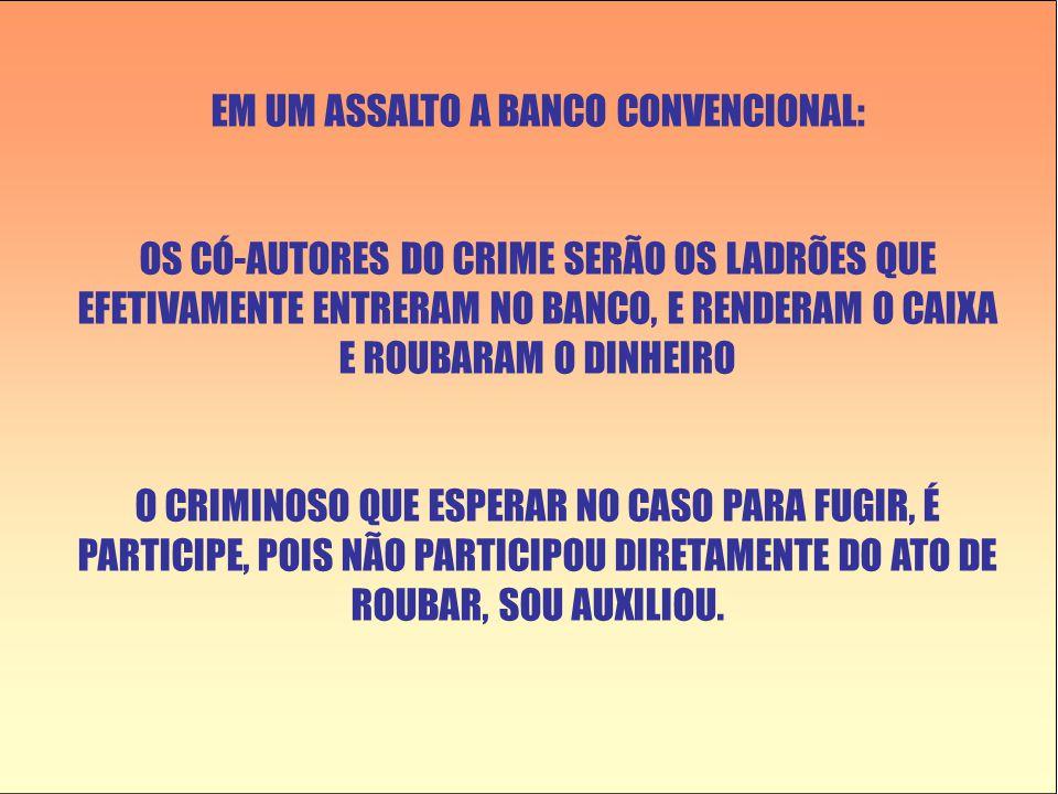 EM UM ASSALTO A BANCO CONVENCIONAL: