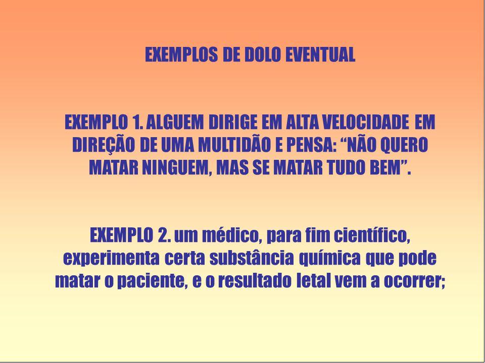 EXEMPLOS DE DOLO EVENTUAL