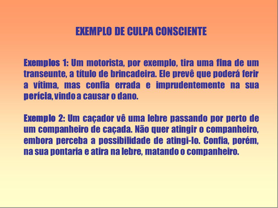 EXEMPLO DE CULPA CONSCIENTE