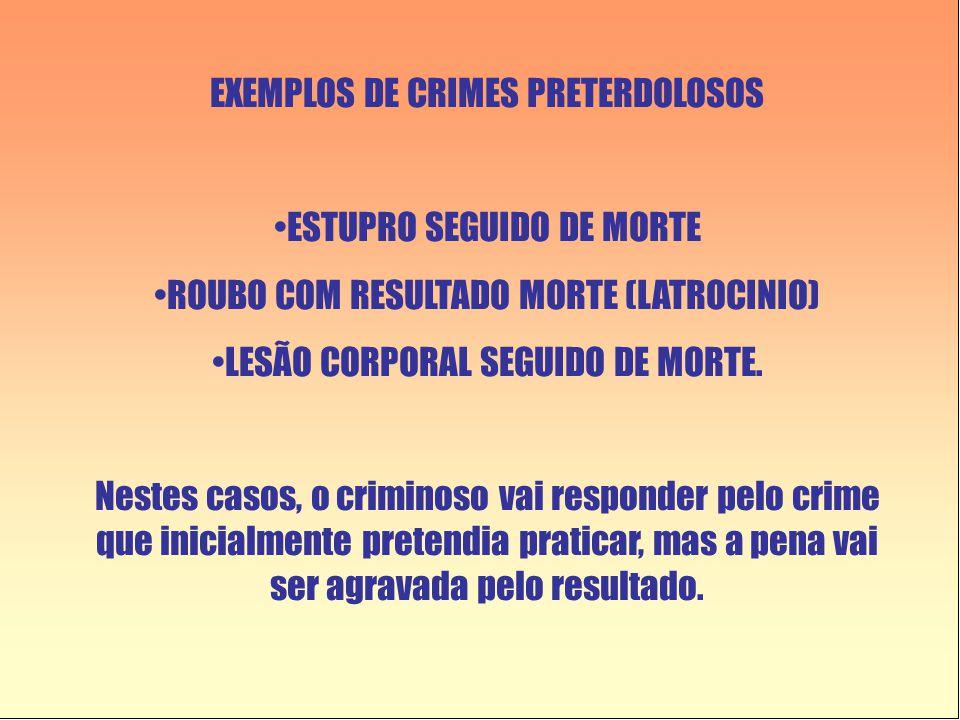 EXEMPLOS DE CRIMES PRETERDOLOSOS