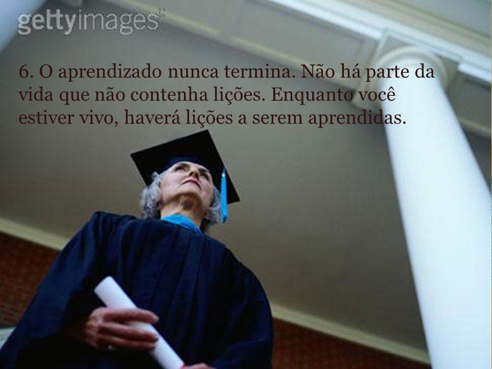 6. O aprendizado nunca termina