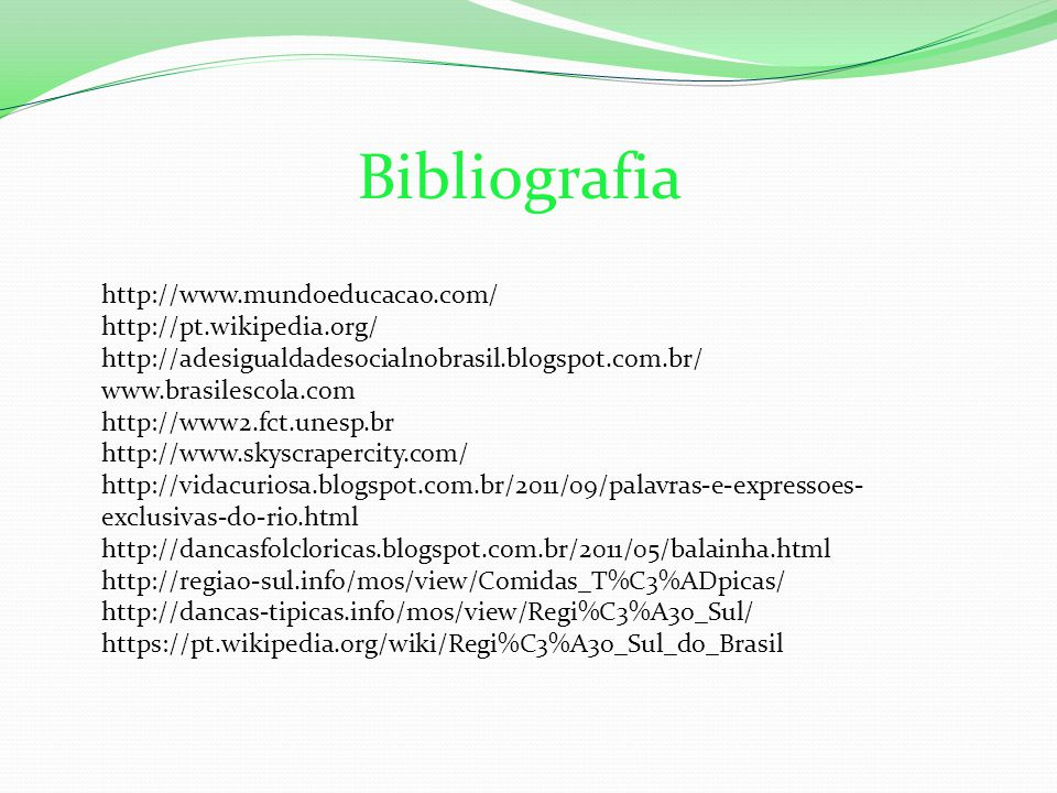 Bibliografia http://www.mundoeducacao.com/ http://pt.wikipedia.org/