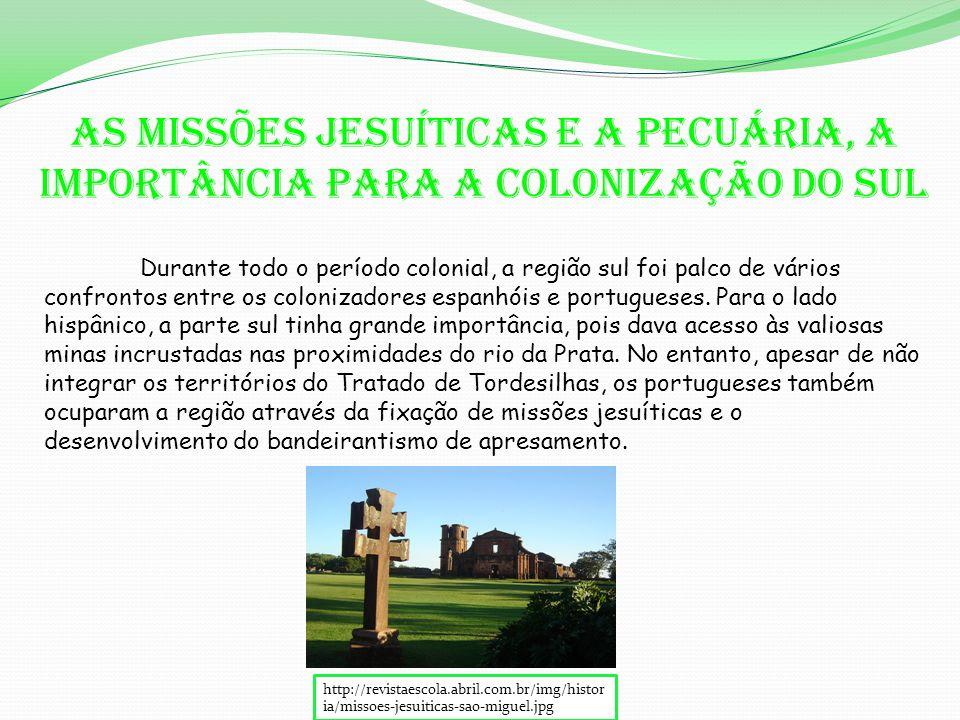 As missões jesuíticas e a pecuária, a importância para a colonização do Sul