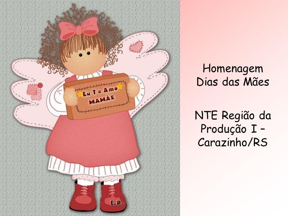 Homenagem Dias das Mães NTE Região da Produção I – Carazinho/RS