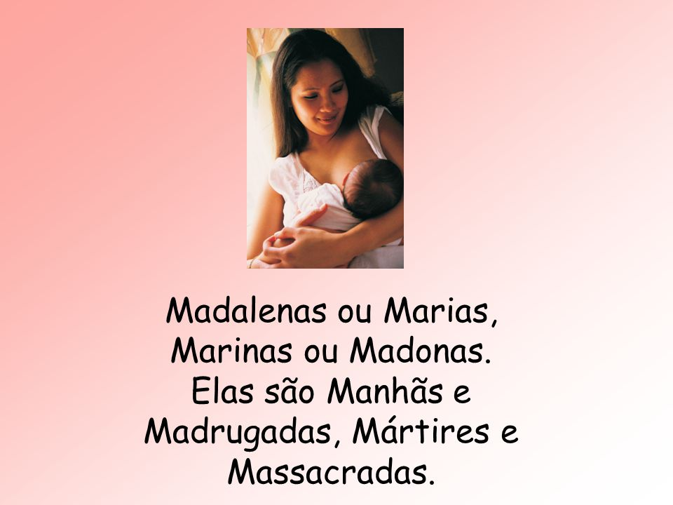 Madalenas ou Marias, Marinas ou Madonas