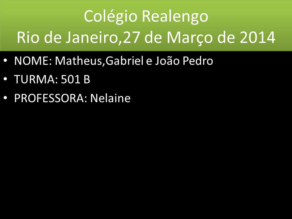 Colégio Realengo Rio de Janeiro,27 de Março de 2014