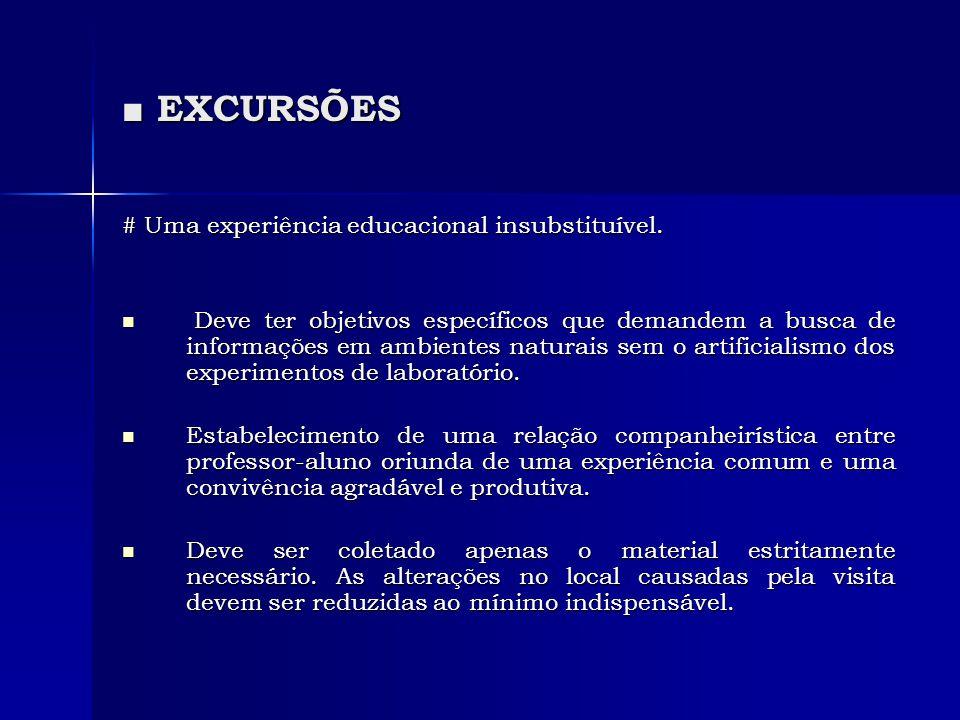 ■ EXCURSÕES # Uma experiência educacional insubstituível.