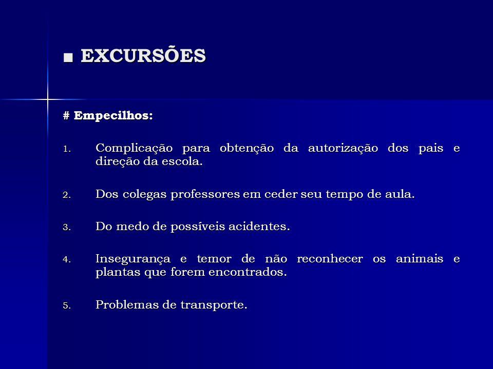 ■ EXCURSÕES # Empecilhos: