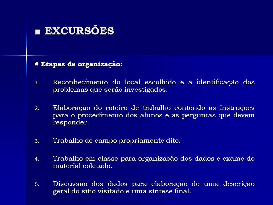 ■ EXCURSÕES # Etapas de organização: