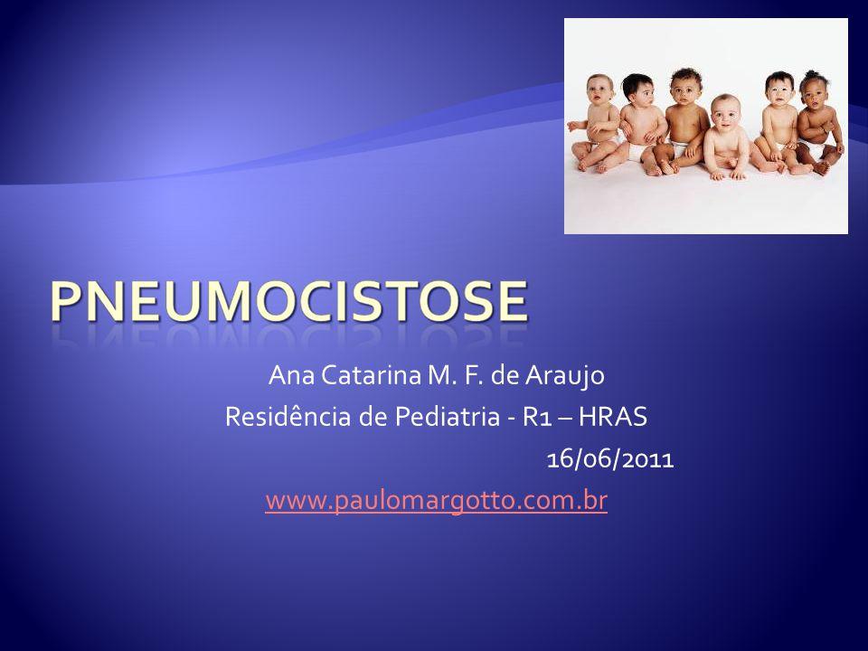 Ana Catarina M. F. de Araujo Residência de Pediatria - R1 – HRAS