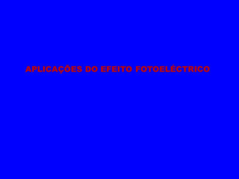 APLICAÇÕES DO EFEITO FOTOELÉCTRICO